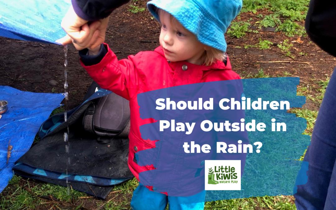 Should Children Play Outside when it Rains?